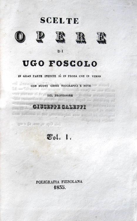 Ugo Foscolo - Scelte opere in gran parte inedite - 1835