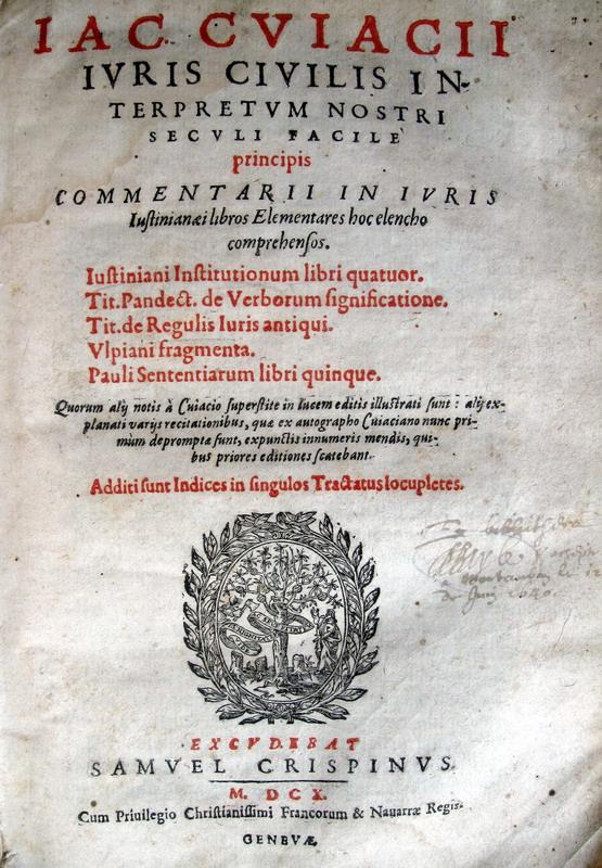 Cuiacius - Commentarii in iuris iustinianaei libros elementares - 1610