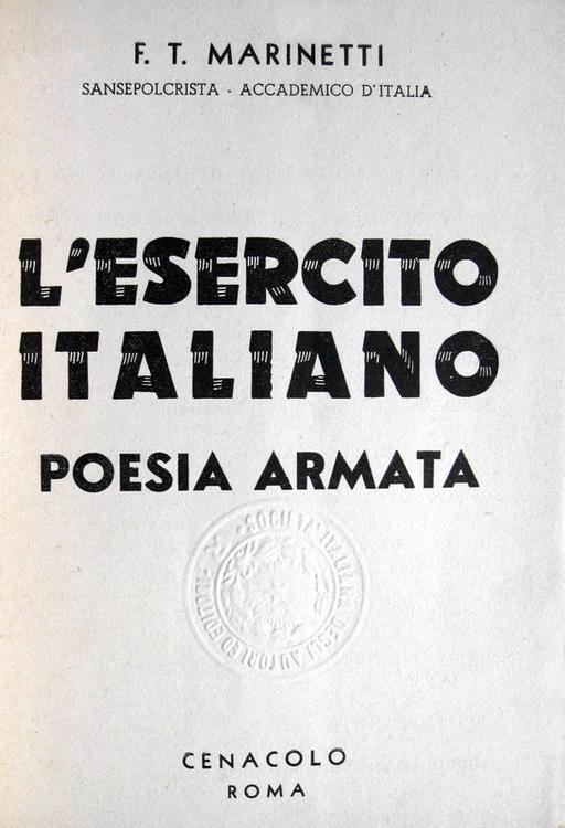 Filippo Tommaso Marinetti - L'esercito italiano. Poesia armata - 1942 (prima edizione)
