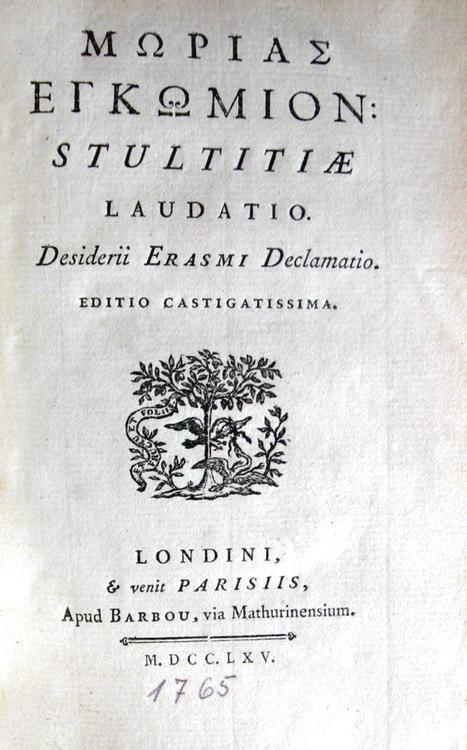 L'Elogio della follia di Erasmo da Rotterdam: Moriae enkomion stultitiae laudatio - 1765