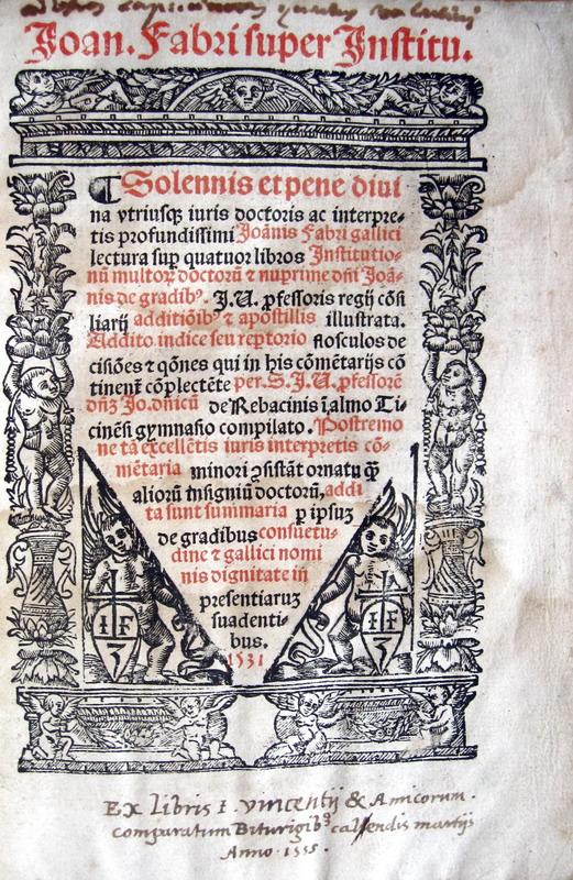 Jean Faure - lectura super quatuor libros Institutionum - 1531