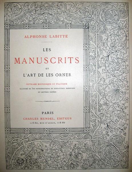 Labitte - Manuscrits, miniatures, bordures et lettres ornees - 1893