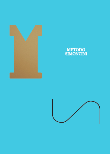Metodo Simoncini. Ricerca di un'estetica dell'insieme Simoncini Method. In search of an Aesthetic Wh